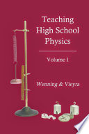 Teaching High School Physics Volume I