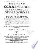 Nouveau commentaire sur la coutume de La Rochelle et du pays d'Aunis