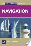 The Adlard Coles Book of Navigation