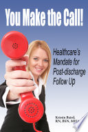 You Make The Call Healthcare S Mandate For Post Discharge Follow Up