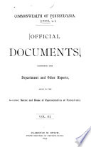 Official Documents, Comprising the Department and Other Reports Made to the Governor, Senate, and House of Representatives of Pennsylvania