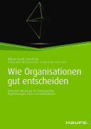 Wie Organisationen gut entscheiden