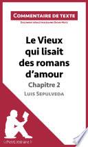 Le Vieux Qui Lisait Des Romans D Amour De Luis Sepulveda Chapitre 2
