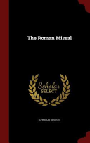 The Roman Missal : important, and is part of the knowledge base...