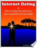 Internet Dating   How to Make This Experience More Enjoyable and Successful
