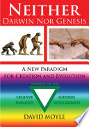 Neither Darwin nor Genesis