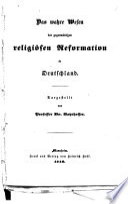 Das wahre Wesen der gegenwärtigen religiösen Reformation in Deutschland