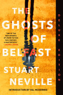 The Ghosts of Belfast The Los Angeles Times Book Prize Neville S Debut