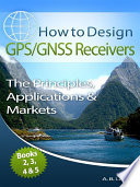 How to Design GPS/GNSS Receivers Books 2, 3, 4 & 5