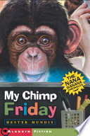 My Chimp Friday : her father's who's developing genetically engineered bananas,...