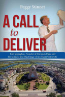 A Call to Deliver  Tom Monaghan  Founder of Domino s Pizza and the Miracles and Pilgrimage of Ave Maria University