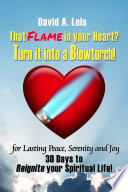 That Flame in your Heart  Turn it into a Blowtorch