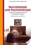 Neurobiologie und Psychotherapie : Integration und praktische Anwendung bei psychischen Störungen