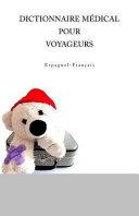 Dictionnaire Medical Pour Voyageurs Espagnol Francais