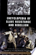 Encyclopedia of Slave Resistance and Rebellion