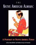 The Native American Almanac  A Portrait of Native America Today Book PDF