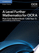 A Level Further Mathematics for OCR A Pure Core Student Book 1  AS Year 1