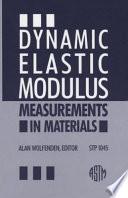 Dynamic Elastic Modulus Measurements In Materials