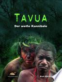 Tavua, der weiße Kannibale