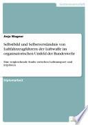 Selbstbild und Selbstverst  ndnis von Luftfahrzeugf  hrern der Luftwaffe im organisatorischen Umfeld der Bundeswehr