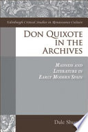 Don Quixote in the Archives  Madness and Literature in Early Modern Spain