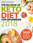 The Big Book Of Keto Diet For Beginners 2018
