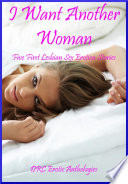 I Want Another Woman  Five First Lesbian Sex Erotica Stories