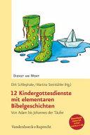 12 Kindergottesdienste Mit Elementaren Bibelgeschichten