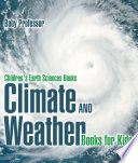 Climate and Weather Books for Kids   Children s Earth Sciences Books