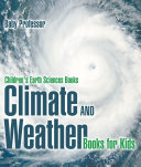 Climate and Weather Books for Kids   Children's Earth Sciences Books