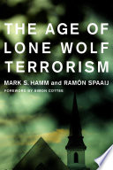 The Age Of Lone Wolf Terrorism : in the united states. isolated individuals...