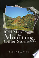 The Old Man in the Mountain and Other Stories