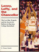 download ebook lenny, lefty, and the chancellor: the len bias tragedy and the search for reform in big-time college basketball pdf epub