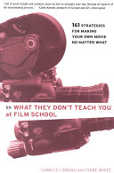 What They Don t Teach You at Film School