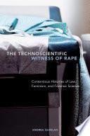 The Technoscientific Witness of Rape