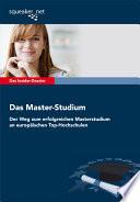 Das Insider Dossier  Das Master Studium   Der Weg zum erfolgreichen Masterstudium an europ  ischen Top Hochschulen