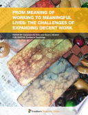 From Meaning Of Working To Meaningful Lives The Challenges Of Expanding Decent Work