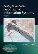 Getting Started with Geographic Information Systems