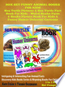 Box Set Funny Animal Books For Kids  Sea Turtle Pictures   Sea Turtle Fact Book Kids   Weird Snake Facts   Snake Picture Book For Kids   Funny Humor Unicorns Cartoons