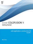 Adobe ColdFusion 9 Web Application Construction Kit, Volume 1