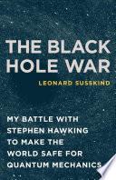 The Black Hole War