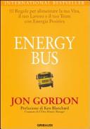 Energy bus  10 regole per alimentare la tua vita  il tuo lavoro e il tuo team con energia positiva