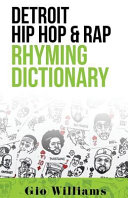 Detroit Hip Hop & Rap Rhyming Dictionary : and song writing game finally...