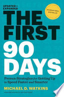 The first 90 days : proven strategies for getting up to speed faster and smarter /