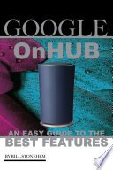Google OnHub: An Easy Guide to the Best Features