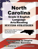 North Carolina Grade 8 English Language Arts Reading Success Strategies Study Guide  North Carolina Eog Test Review for the North Carolina End Of Grad