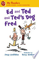 Ed and Ted and Ted s Dog Fred
