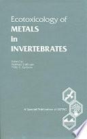 Ecotoxicology of Metals in Invertebrates