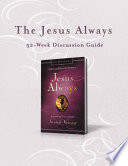 The Jesus Always 52 Week Discussion Guide