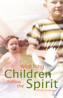 Watching Children Follow the Spirit